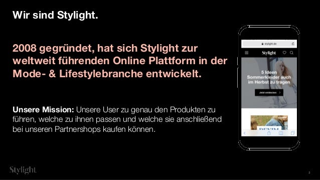 2008 gegründet, hat sich Stylight zur weltweit führenden Online Plattform in der Mode- & Lifestylebranche entwickelt. Unse...
