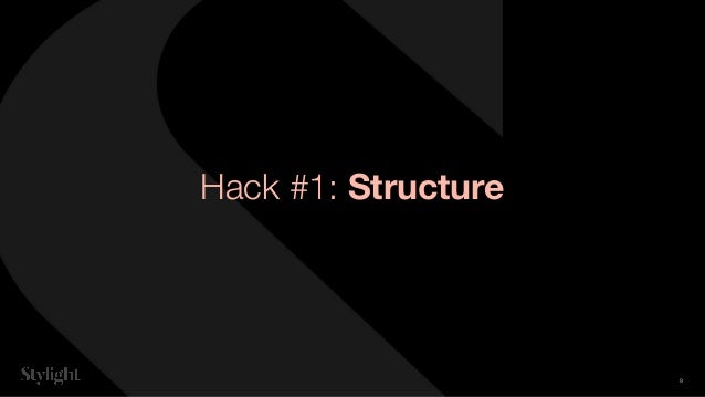Hack #1: Structure 9