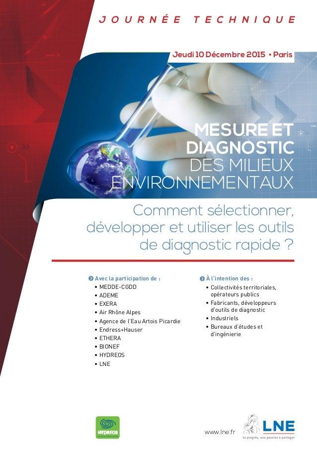 MESURE ET DIAGNOSTIC DES milieux environnementaux J ourn é e tec h ni q ue Comment sélectionner, développer et utiliser le...