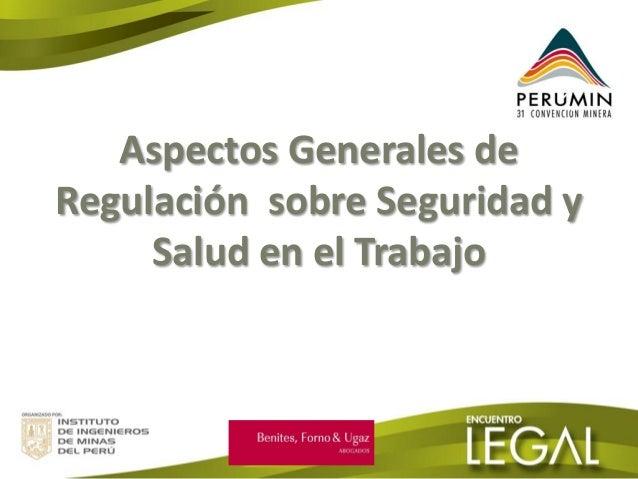 Aspectos Generales de Regulación sobre Seguridad y Salud en el Trabajo