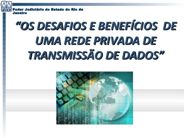 """""""""""OS DESAFIOS E BENEFÍCIOS DEOS DESAFIOS E BENEFÍCIOS DE UMA REDE PRIVADA DEUMA REDE PRIVADA DE TRANSMISSÃO DE DADOS""""TRANS..."""