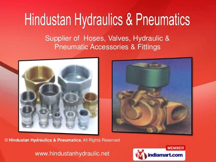 Supplier of  Hoses, Valves, Hydraulic & <br />Pneumatic Accessories & Fittings<br />