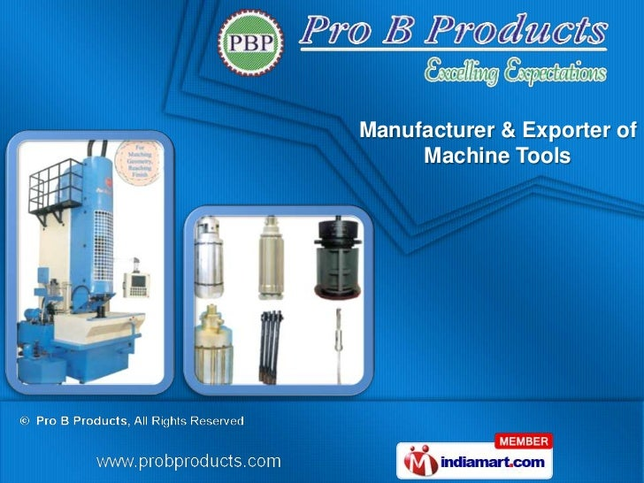 Manufacturer & Exporter of     Machine Tools