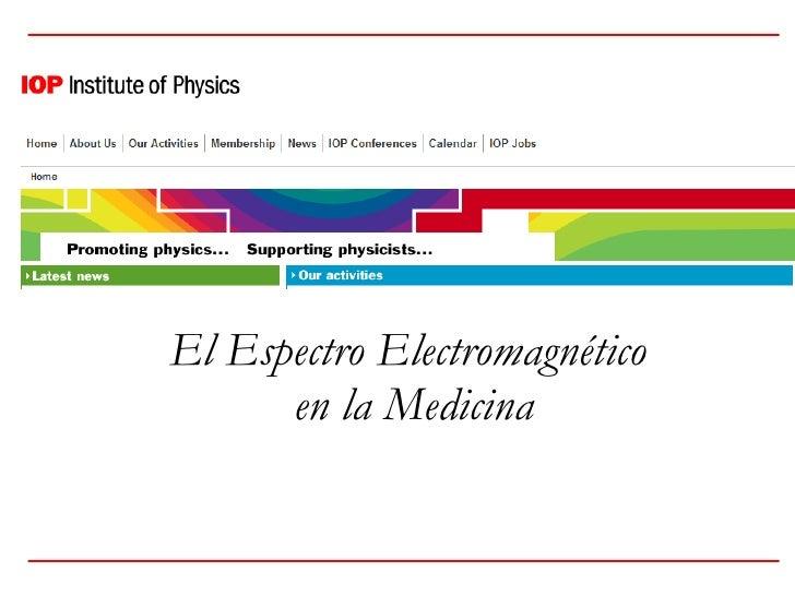 El Espectro Electromagnético  en la Medicina