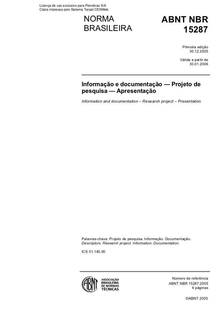 Licença de uso exclusivo para Petrobras S/ACópia impressa pelo Sistema Target CENWeb                           NORMA      ...
