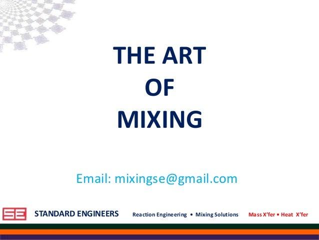 STANDARD ENGINEERS Reaction Engineering • Mixing Solutions Mass X'fer • Heat X'ferSTANDARD ENGINEERS Reaction Engineering ...