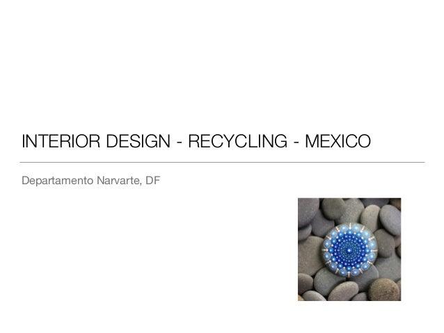 INTERIOR DESIGN - RECYCLING - MEXICO Departamento Narvarte, DF