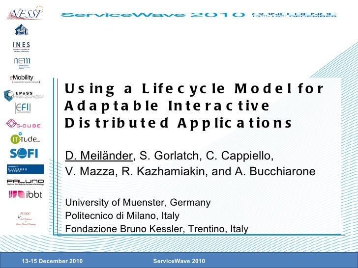 Using  a Lifecycle Model for Adaptable Interactive Distributed Applications D. Meiländer , S. Gorlatch, C. Cappiello, V. M...