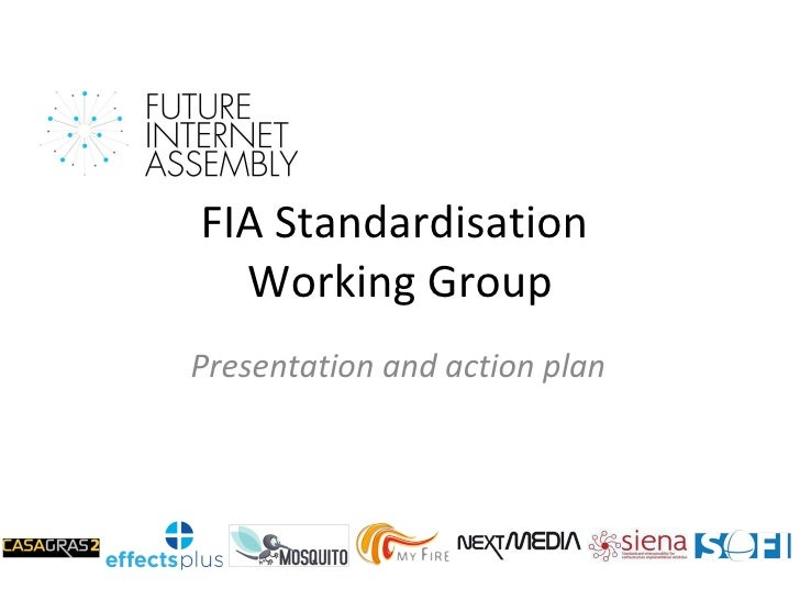FIA Standardisation  Working Group Presentation and action plan