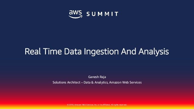 © 2018, Amazon Web Services, Inc. or its affiliates. All rights reserved. Ganesh Raja Solutions Architect – Data & Analyti...