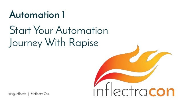 Automation 1 Start Your Automation Journey With Rapise @Inflectra | #InflectraCon