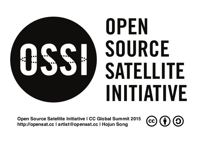 Open Source Satellite Initiative | CC Global Summit 2015 http://opensat.cc | artist@opensat.cc | Hojun Song