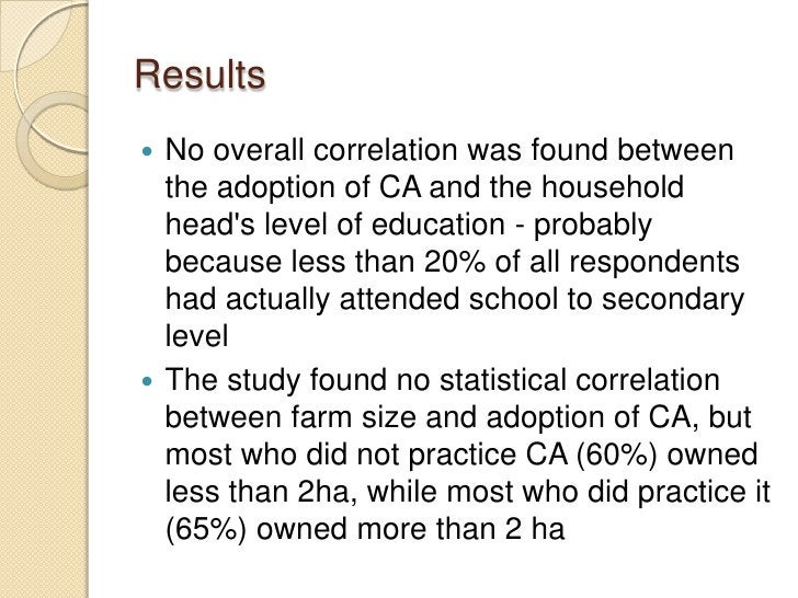 Results No overall correlation was found between  the adoption of CA and the household  heads level of education - probab...