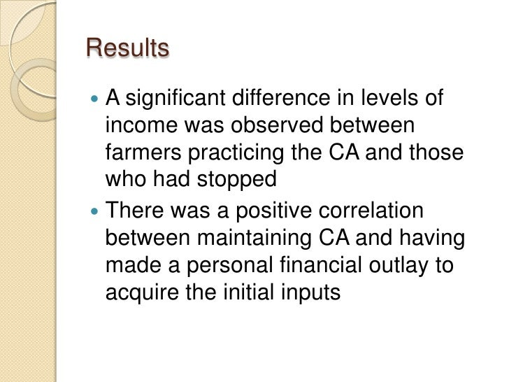 Results A significant difference in levels of  income was observed between  farmers practicing the CA and those  who had ...