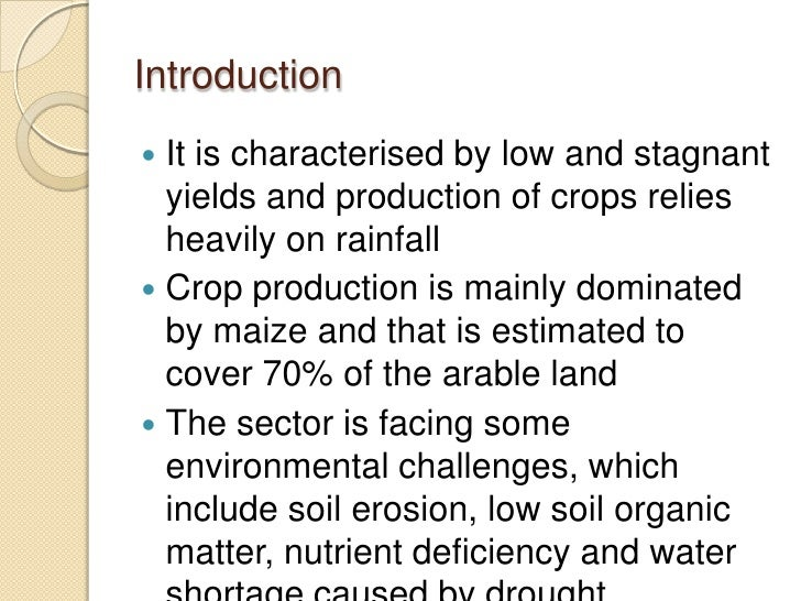 Introduction It is characterised by low and stagnant  yields and production of crops relies  heavily on rainfall Crop pr...
