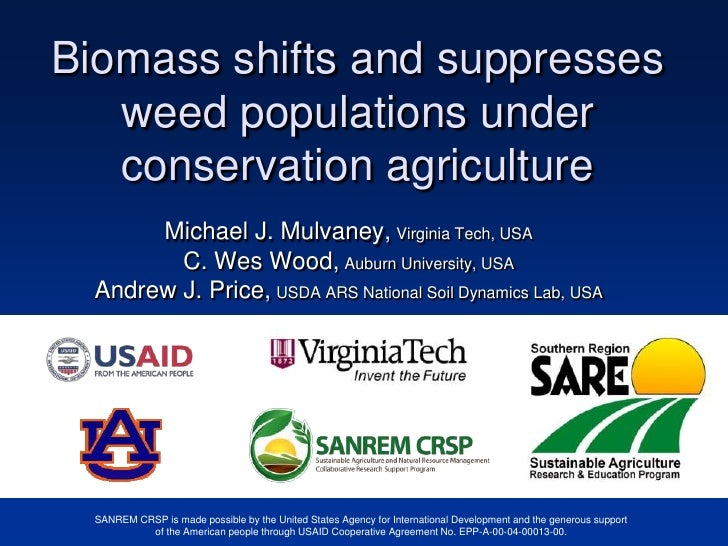 Biomass shifts and suppresses   weed populations under   conservation agriculture       Michael J. Mulvaney, Virginia Tech...