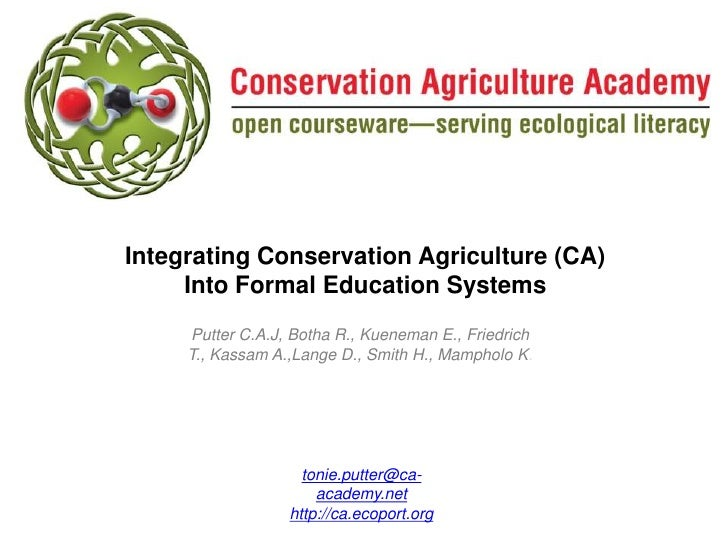Integrating Conservation Agriculture (CA)     Into Formal Education Systems     Putter C.A.J, Botha R., Kueneman E., Fried...