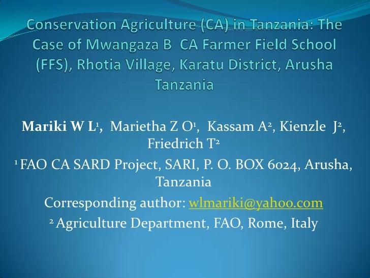 Mariki W L1, Marietha Z O1, Kassam A2, Kienzle J2,                      Friedrich T21 FAO CA SARD Project, SARI, P. O. BOX...