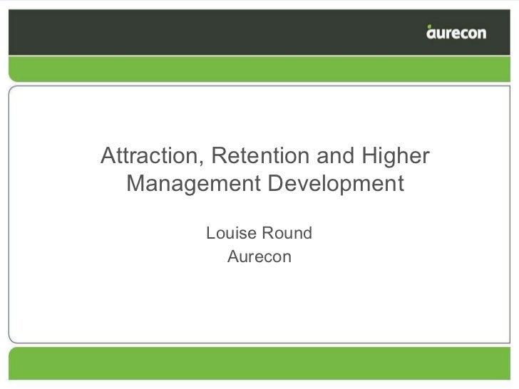 Louise Round Aurecon Attraction, Retention and Higher Management Development