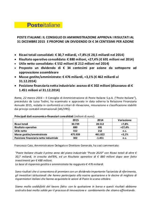 POSTE ITALIANE  IL CONSIGLIO DI AMMINISTRAZIONE APPROVA I RISULTATI AL 31  DICEMBRE 2015 E PROPONE Nel ... 7b6d47d8f17