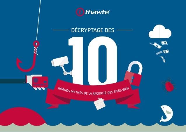 DÉCRYPTAGE DES  10  GRANDS MYTHES DE LA SÉCURITÉ DES SITES WEB