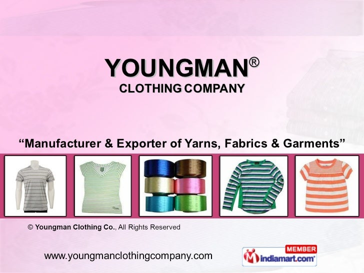 "YOUNGMAN ® CLOTHING   COMPANY "" Manufacturer & Exporter of Yarns, Fabrics & Garments"""
