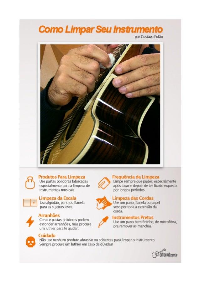 COMOLIMPARSEUINSTRUMENTO Sabemos que a maioria dos violões e guitarras possuem as partes principais (corpo, braço, escala ...