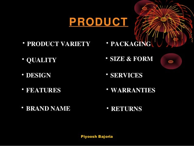 PRODUCT • PRODUCT VARIETY • QUALITY • DESIGN • FEATURES • WARRANTIES • SERVICES • BRAND NAME • SIZE & FORM • PACKAGING • R...