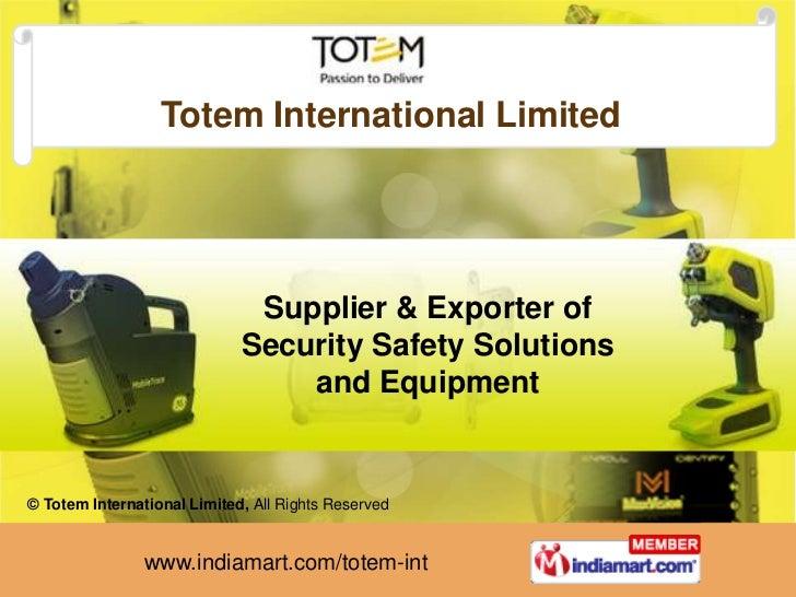 Totem International Limited                              Supplier & Exporter of                             Security Safet...