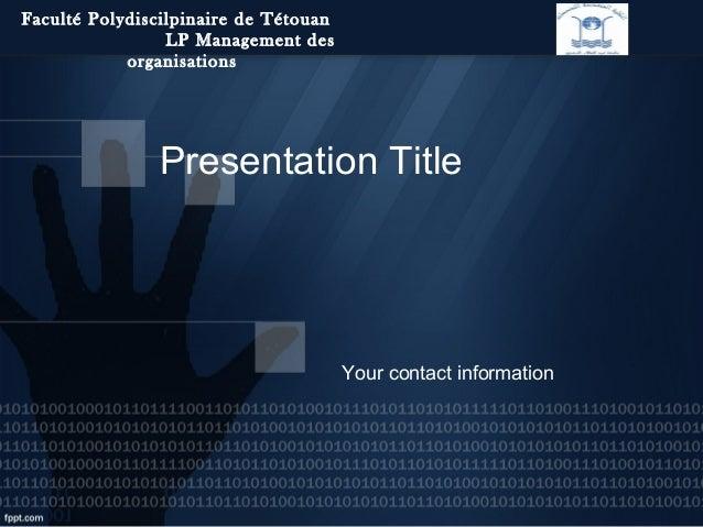 Faculté Polydiscilpinaire de Tétouan                 LP Management des            organisations               Presentation...