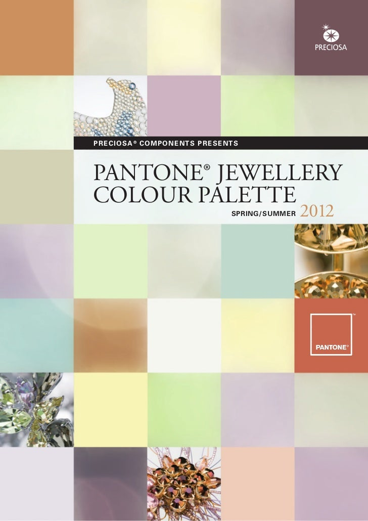 PRECIOSA ® COMP O N E N T S P R E S E N T SPANTONE® JEWELLERYCOLOUR PALETTE                                        SPRING/...