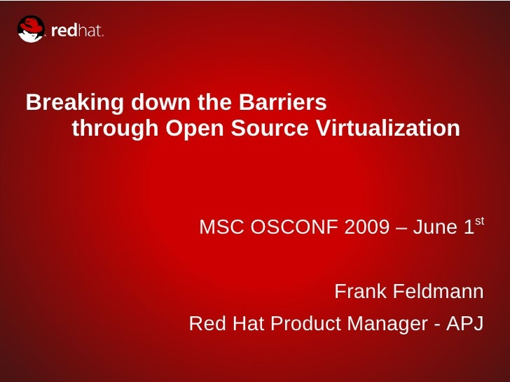 Breaking down the Barriers     through Open Source Virtualization                                             st          ...