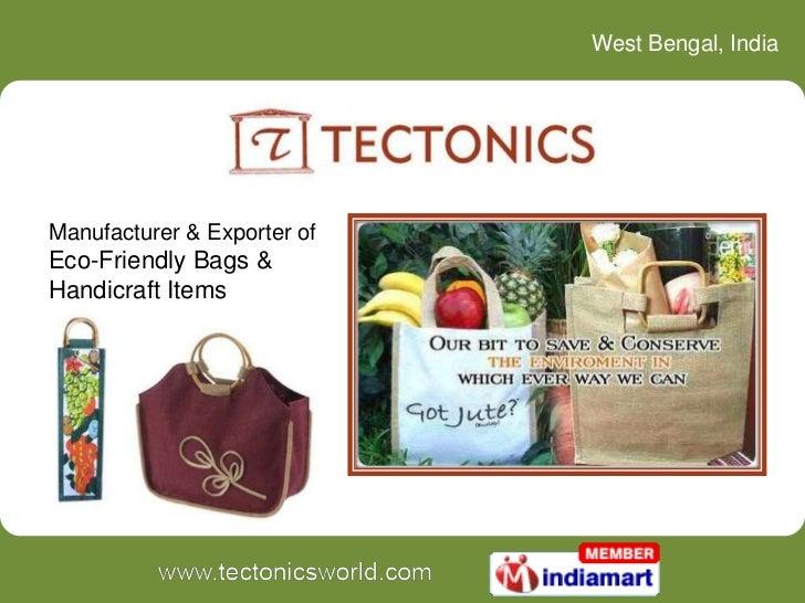 West Bengal, IndiaManufacturer & Exporter ofEco-Friendly Bags &Handicraft Items