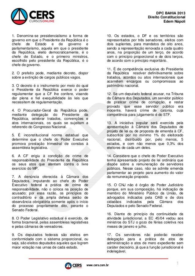 DPC BAHIA 2013 Direito Constitucional Edem Nápoli  1. Denomina-se presidencialismo a forma de governo em que o Presidente ...