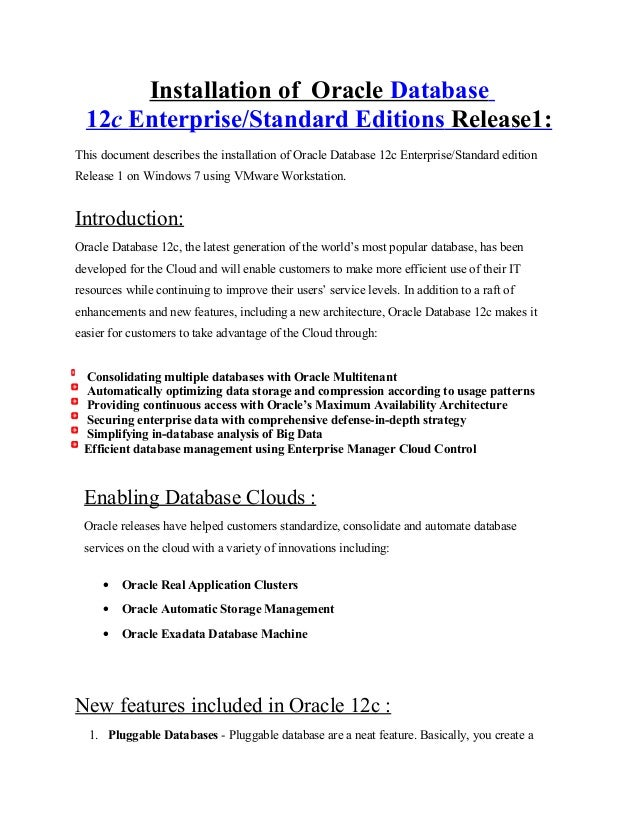 Installation of Oracle Database 12c Enterprise/Standard Editions Release1: This document describes the installation of Ora...