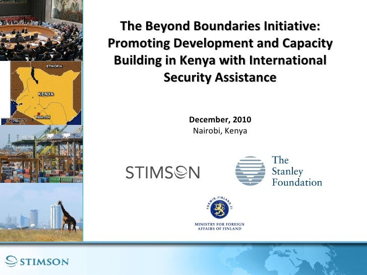 The Beyond Boundaries Initiative: Promoting Development and Capacity Building in Kenya with International Security Assista...