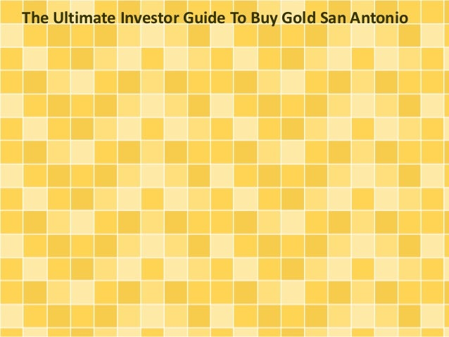The Ultimate Investor Guide To Buy Gold San Antonio