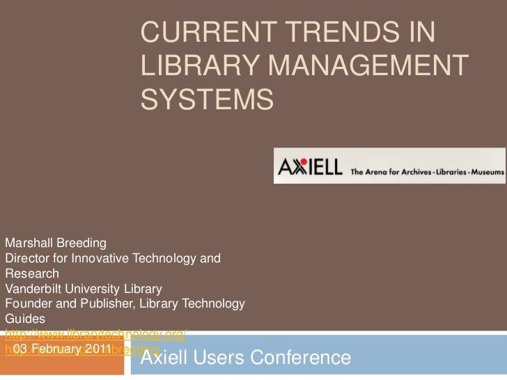 CURRENT TRENDS IN                       LIBRARY MANAGEMENT                       SYSTEMSMarshall BreedingDirector for Inno...