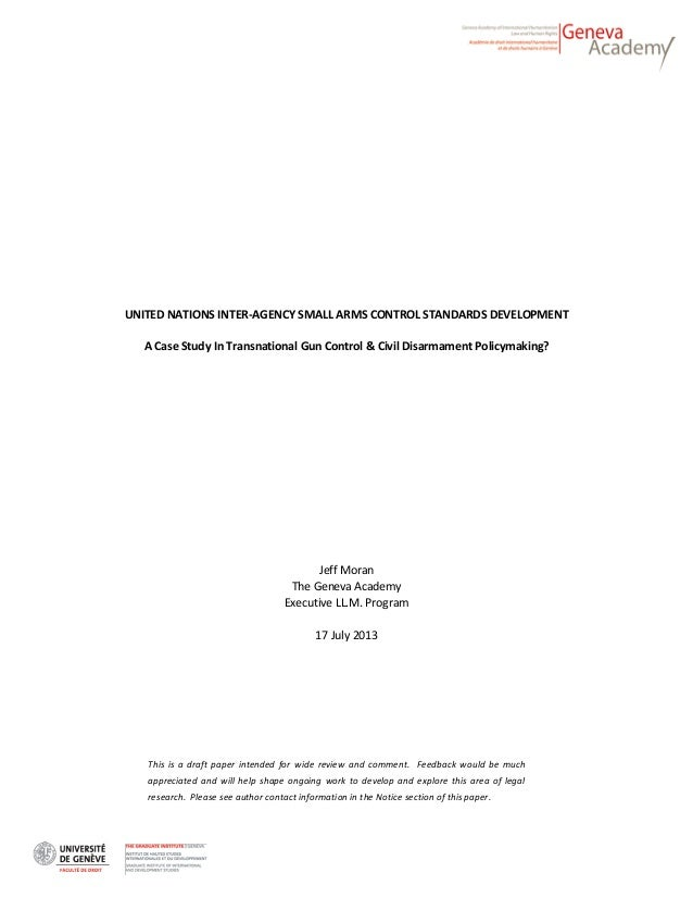 UNITED NATIONS INTER-AGENCY SMALL ARMS CONTROL STANDARDS DEVELOPMENT A Case Study In Transnational Gun Control & Civil Dis...