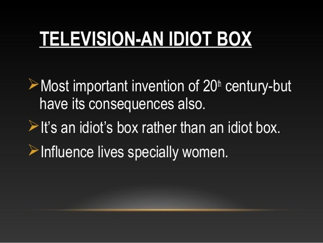 Is TV an idiot box?