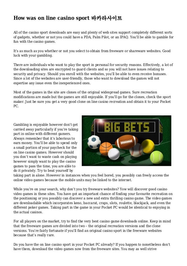 How was on line casino sport 바카라사이트 All of the casino sport downloads are easy and plenty of web sites support completely ...