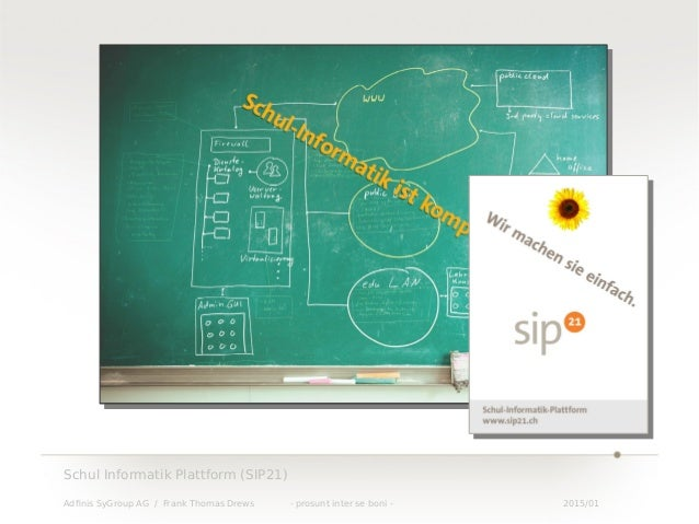 Schul Informatik Plattform (SIP21) - Univention Summit 2015 Slide 3