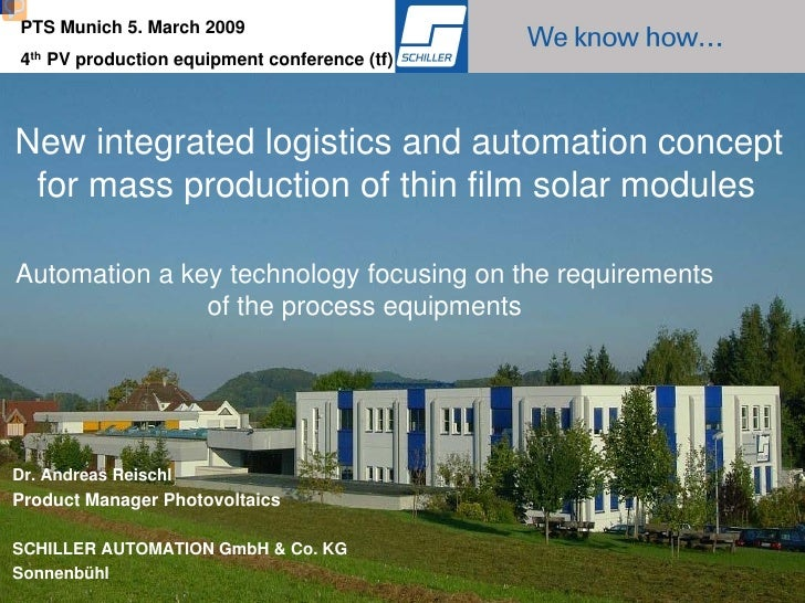 PTS Munich 5. March 2009     4th PV production equipment conference (tf)    New integrated logistics and automation concep...