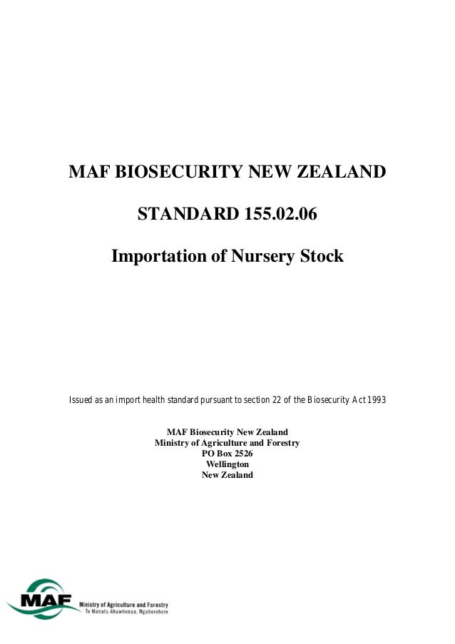 MAF BIOSECURITY NEW ZEALAND                  STANDARD 155.02.06           Importation of Nursery StockIssued as an import ...