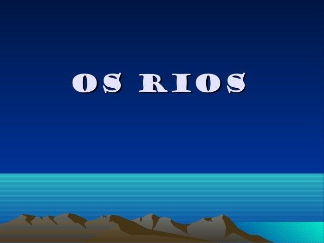 Os RiosOs Rios