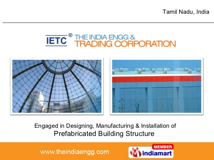 Tamil Nadu , India Engaged in Designing, Manufacturing & Installation of  Prefabricated Building Structure