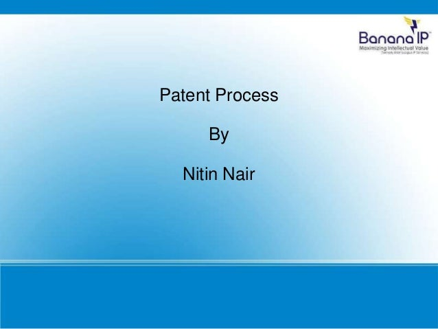 Patent Process By Nitin Nair