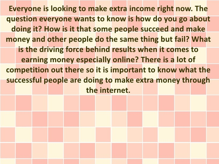 Everyone is looking to make extra income right now. Thequestion everyone wants to know is how do you go about  doing it? H...