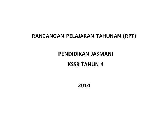 RANCANGAN PELAJARAN TAHUNAN (RPT) PENDIDIKAN JASMANI KSSR TAHUN 4 2014