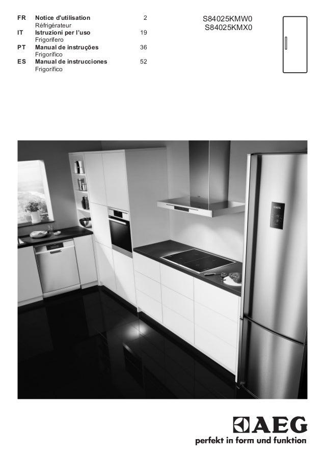 FR Notice d'utilisation 2 Réfrigérateur IT Istruzioni per l'uso 19 Frigorifero PT Manual de instruções 36 Frigorífico ES M...